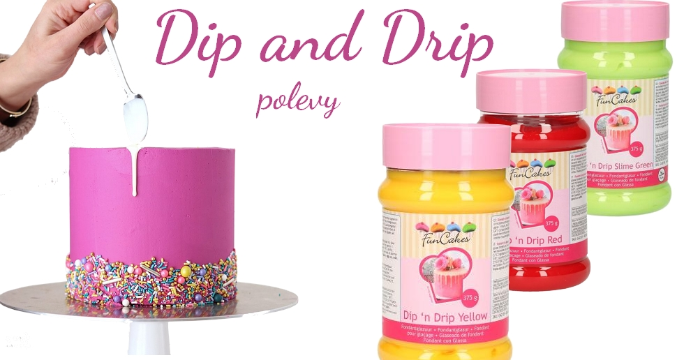 Dip and Drip polevy na tortu